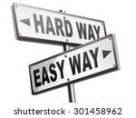easy way or hard way take a