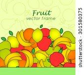fruit frame. vector frame | Shutterstock .eps vector #301580375
