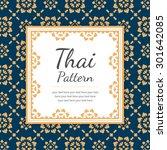 thai pattern  background   Shutterstock .eps vector #301642085