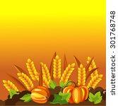 autumn background. harvest... | Shutterstock .eps vector #301768748