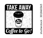 coffee to go grunge rubber... | Shutterstock .eps vector #301860365