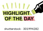 highlight of the day ... | Shutterstock .eps vector #301994282