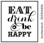 eat  drink and be happy   quote ... | Shutterstock .eps vector #302564606