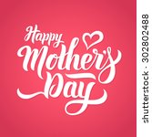 happy mothers day lettering.... | Shutterstock .eps vector #302802488
