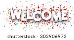 white welcome sign over... | Shutterstock .eps vector #302906972