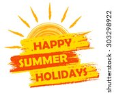 happy summer holidays banner  ... | Shutterstock .eps vector #303298922