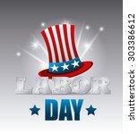 happy labor day card design ... | Shutterstock .eps vector #303386612