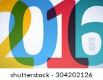 happy new year 2016 colorful... | Shutterstock .eps vector #304202126