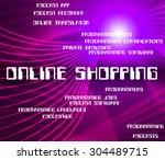 online shopping meaning world... | Shutterstock . vector #304489715