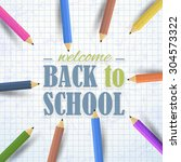 welcome back to school concept... | Shutterstock .eps vector #304573322