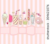 sweets  ice cream  cakes  hand... | Shutterstock .eps vector #304621076