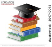 education concept   stack of... | Shutterstock . vector #304740098