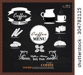 coffee and bakery on chalkboard.... | Shutterstock .eps vector #304782125