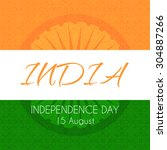 card for indian independence... | Shutterstock . vector #304887266