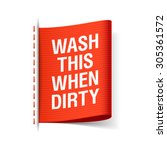 wash this when dirty   clothing ... | Shutterstock .eps vector #305361572
