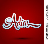 adios   good bye spanish text ... | Shutterstock .eps vector #305485388