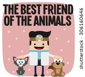 the best friend of the animal ... | Shutterstock .eps vector #306160646