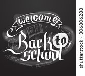 welcome back to school... | Shutterstock .eps vector #306806288