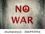 red no war message and peace... | Shutterstock . vector #306993956
