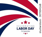 Happy Labor Day  September 7th...