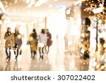 shopping mall blur background... | Shutterstock . vector #307022402