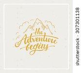 the adventure begins   vector... | Shutterstock .eps vector #307301138