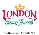 happy travel london series hand ... | Shutterstock .eps vector #307709786