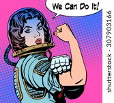 woman astronaut we can do it... | Shutterstock .eps vector #307903166