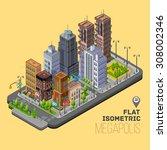 isometric city  megapolis... | Shutterstock .eps vector #308002346
