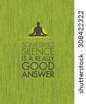 sometimes silence is a really... | Shutterstock .eps vector #308422322