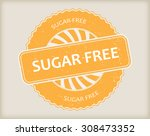 sugar free grunge rubber stamp... | Shutterstock .eps vector #308473352
