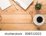 office table with cup of coffee ...   Shutterstock . vector #308512022