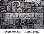lead type letters form the word ... | Shutterstock . vector #308581982