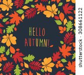 hello autumn  background with... | Shutterstock . vector #308661122