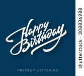 happy birthday brush script... | Shutterstock .eps vector #308836988