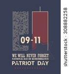 patriot day vector poster.... | Shutterstock .eps vector #308882258