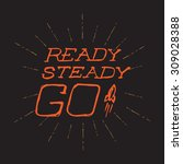 ready  steady  go   vector... | Shutterstock .eps vector #309028388