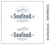 seafood restaurant logo... | Shutterstock .eps vector #309390032