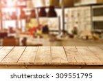 blurred background of kitchen... | Shutterstock . vector #309551795