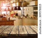 sun light in restaurant... | Shutterstock . vector #309578315