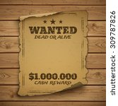 wanted  dead or alive. wild... | Shutterstock .eps vector #309787826