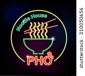 pho noodle house neon sign with ... | Shutterstock .eps vector #310050656