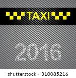taxi 2016 | Shutterstock .eps vector #310085216