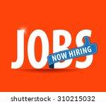 jobs opening now hiring blue... | Shutterstock .eps vector #310215032