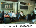 coffee shop blur background... | Shutterstock . vector #310246895