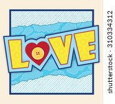 bright postcard with love ... | Shutterstock .eps vector #310334312