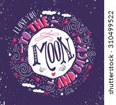 i love you to the moon and back.... | Shutterstock .eps vector #310499522