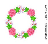 a frame wreath of pink roses ... | Shutterstock .eps vector #310752695