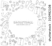 hand drawn doodle basketball... | Shutterstock .eps vector #310982108