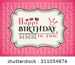 happy birthday card. typography ... | Shutterstock . vector #311054876